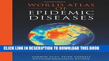 [Read PDF] World Atlas of Epidemic Diseases (Arnold Publication) Ebook Free