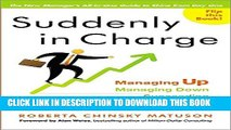 [PDF] Suddenly in Charge: Managing Up, Managing Down, Succeeding All Around Popular Collection