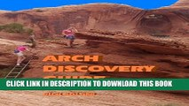 [PDF] Arch Discovery Guide - Arches National Park and Moab Popular Collection