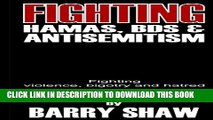 [PDF] Fighting Hamas, BDS and Anti-Semitism.: Fighting violence, bigotry and hatred. Exclusive