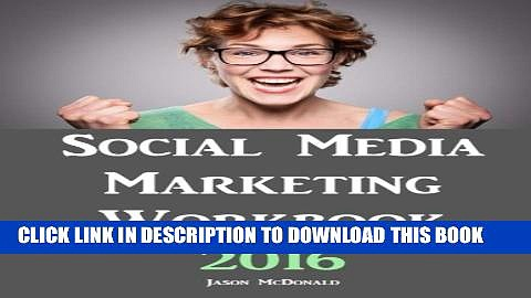 [PDF] Social Media Marketing Workbook: 2016 Edition – How to Use Social Media for Business Popular