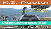 [PDF] Hello, Colombia!: A Short Trip to Bogota and Medellin (2015) (K.I. Peeler s World Travel