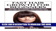 [PDF] Fast Hair Growth for Beginners: Natural Hair Growth Secrets and Hair Loss Cure for Growing