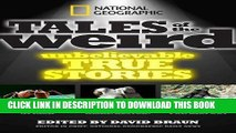 [PDF] National Geographic Tales of the Weird: Unbelievable True Stories Full Colection