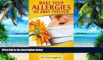 Big Deals  Allergies: Make Your Allergies Go Away Forever!: Proven Home Remedies for Allergies
