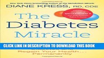 [PDF] The Diabetes Miracle: 3 Simple Steps to Prevent and Control Diabetes and Regain Your Health