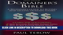 [PDF] Domainer s Bible: A Beginner s Guide to Buying and Selling Domain Names Full Online