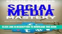 [PDF] Social Media Mastery - Mastering the world of social media: Why Social Media Matters For