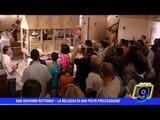 San Giovanni Rotondo  | La reliquia di San Pio in processione