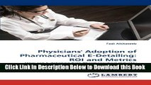 [Best] Physicians  Adoption of Pharmaceutical E-Detailing: ROI and Metrics: How can E-detailing