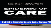[Get] Epidemic of Care: A Call for Safer, Better, and More Accountable Health Care Free Online