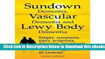 [Reads] Sundown Dementia, Vascular Dementia and Lewy Body Dementia Explained. Stages, Symptoms,