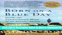 [PDF] Born on a Blue Day: Inside the Extraordinary Mind of an Autistic Savant by Daniel Tammet