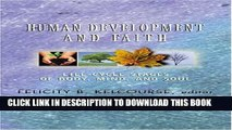 [PDF] Human Development and Faith: Life-Cycle Stages of Body, Mind, and Soul Full Colection