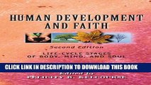[PDF] Human Development and Faith (Second Edition): Life-Cycle Stages of Body, Mind, and Soul Full