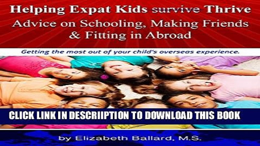 [PDF] Helping Expat Kids Thrive: Advice on Schooling, Making Friends   Fitting in Abroad Popular