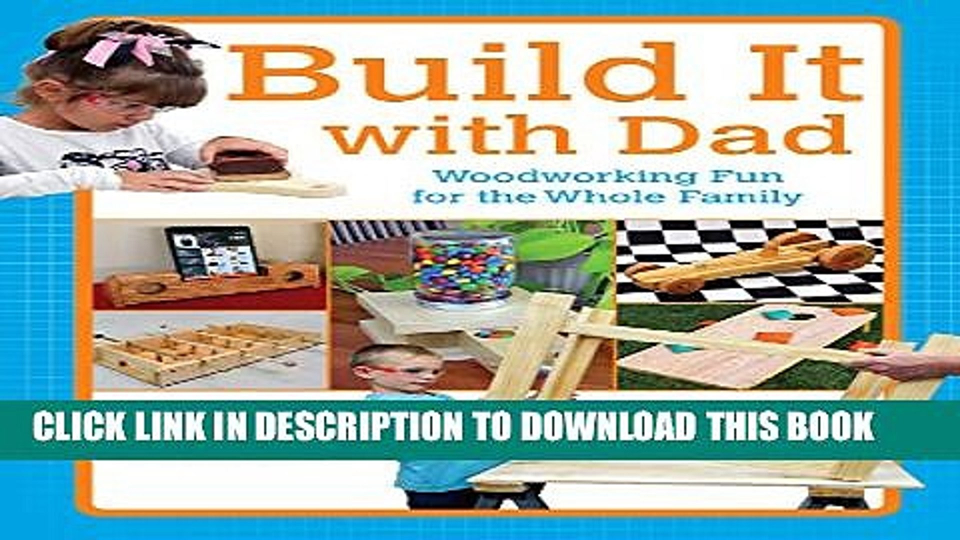 Pdf Build It With Dad Woodworking Fun For The Whole Family