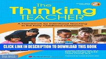 [PDF] The Thinking Teacher: A Framework for Intentional Teaching in the Early Childhood Classroom