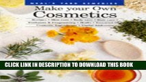 [PDF] Make Your Own Cosmetics: Recipes, Skin Care, Body Care, Hair Care, Perfumes, and