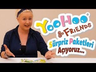 YooHoo & Friends Sürpriz Paketlerini Açtık...