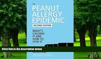 Big Deals  The Peanut Allergy Epidemic: What s Causing It and How to Stop It  Best Seller Books