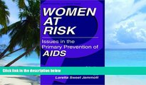 Big Deals  Women at Risk: Issues in the Primary Prevention of AIDS (Aids Prevention and Mental