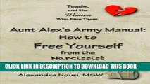 [PDF] Toads, and the Women Who Kiss Them. Aunt Alex s Army Manual: How to Free Yourself From the
