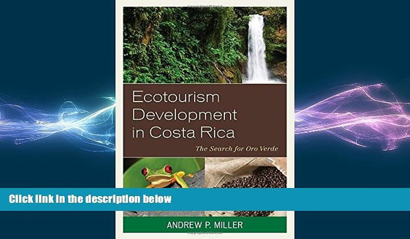 FREE DOWNLOAD Ecotourism Development in Costa Rica: The Search for Oro Verde FREE BOOOK ONLINE | Godialy.com