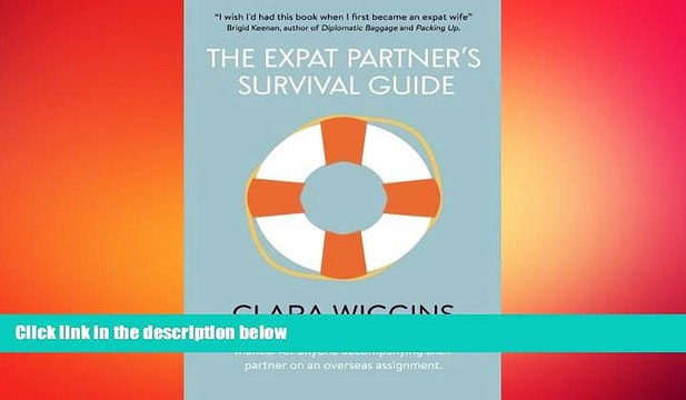 FREE PDF  The Expat Partner s Survival Guide: A light-hearted but authoritative manual for anyone