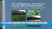 [PDF] Profitable Farms and Woodlands: A Practical Guide in Agroforestry for Landowners, Farmers,