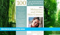 Big Deals  100 Questions   Answers about Melanoma   Other Skin Cancers  Best Seller Books Most
