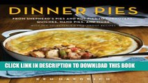 [PDF] Dinner Pies: From Shepherd s Pies and Pot Pies to Tarts, Turnovers, Quiches, Hand Pies, and