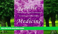 Big Deals  Gentle Medicine : Treating Chronic Fatigue and Fibromyalgia Successfully with Natural