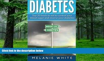 Big Deals  Diabetes: Top 20 foods to eat to control your blood sugar and reverse your diabetes