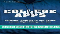 Collection Book College Apps: Selecting, Applying to, and Paying for the Right College for You