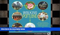 READ book  Walking Portland: 30 Tours of Stumptown s Funky Neighborhoods, Historic Landmarks,