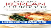 [PDF] The Ultimate Korean Cookbook - The Korean Cuisine is Here for You!: 50 Most Amazing Korean
