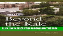 [Read] Beyond the Kale: Urban Agriculture and Social Justice Activism in New York City Full Online