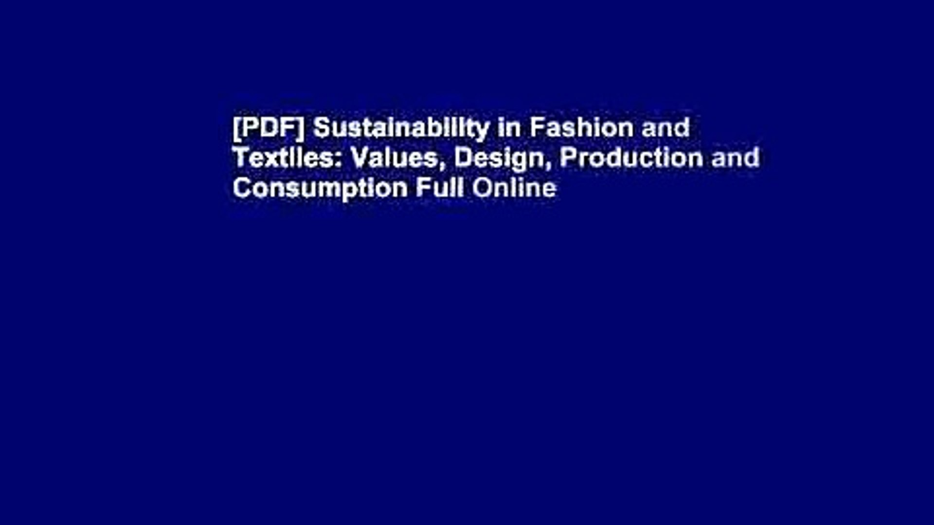 Pdf Sustainability In Fashion And Textiles Values Design Production And Consumption Full Online Video Dailymotion