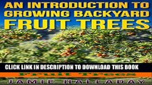 [PDF] Fruit Trees: An Introduction to Growing Backyard Fruit Trees (fruit trees, oranges, peaches,