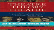 New Book Theatre/Theory/Theatre: The Major Critical Texts from Aristotle and Zeami to Soyinka and
