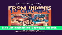 [PDF] From Indians to Chicanos: The Dynamics of Mexican-American Culture Full Colection