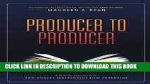 Collection Book Producer to Producer: A Step-By-Step Guide to Low Budgets Independent Film Producing