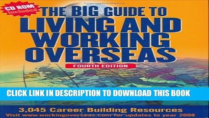 [Read PDF] The Big Guide To Living And Working Overseas: 3,045 Career Building Resources (Fourth