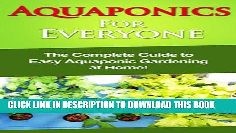 [PDF] Aquaponics For Everyone: The complete guide to easy aquaponic gardening at home! Popular
