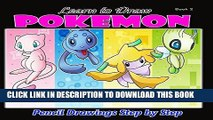 [PDF] Learn to Draw Pokemon: Pencil Drawings Step by Step Book 2: Pencil Drawing Ideas for