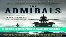 [PDF] The Admirals: Nimitz, Halsey, Leahy, and King--The Five-Star Admirals Who Won the War at Sea