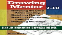 [PDF] Drawing Mentor 7-10: Sketching the Land Water and Sky, Sketching Plants, Sketching People