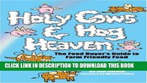 [PDF] Holy Cows and Hog Heaven: The Food Buyer s Guide to Farm Friendly Food Full Online