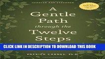 New Book A Gentle Path through the Twelve Steps: The Classic Guide for All People in the Process